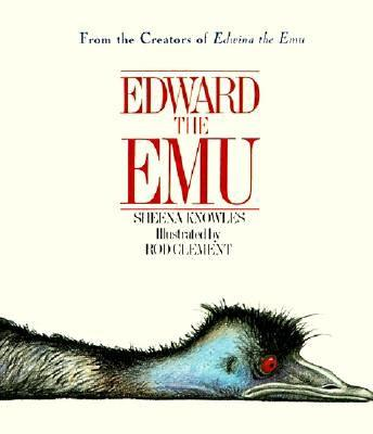 Edward the Emu By Knowles, Sheena/ Clement, Rod/ Clement, Rod (ILT)
