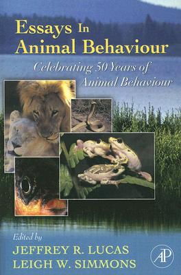 Essays in Animal Behaviour By Lucas, Jeffrey R. (EDT)/ Simmons, Leigh W. (EDT)