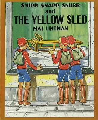Snipp, Snapp, Snurr and the Yellow Sled By Lindman, Maj