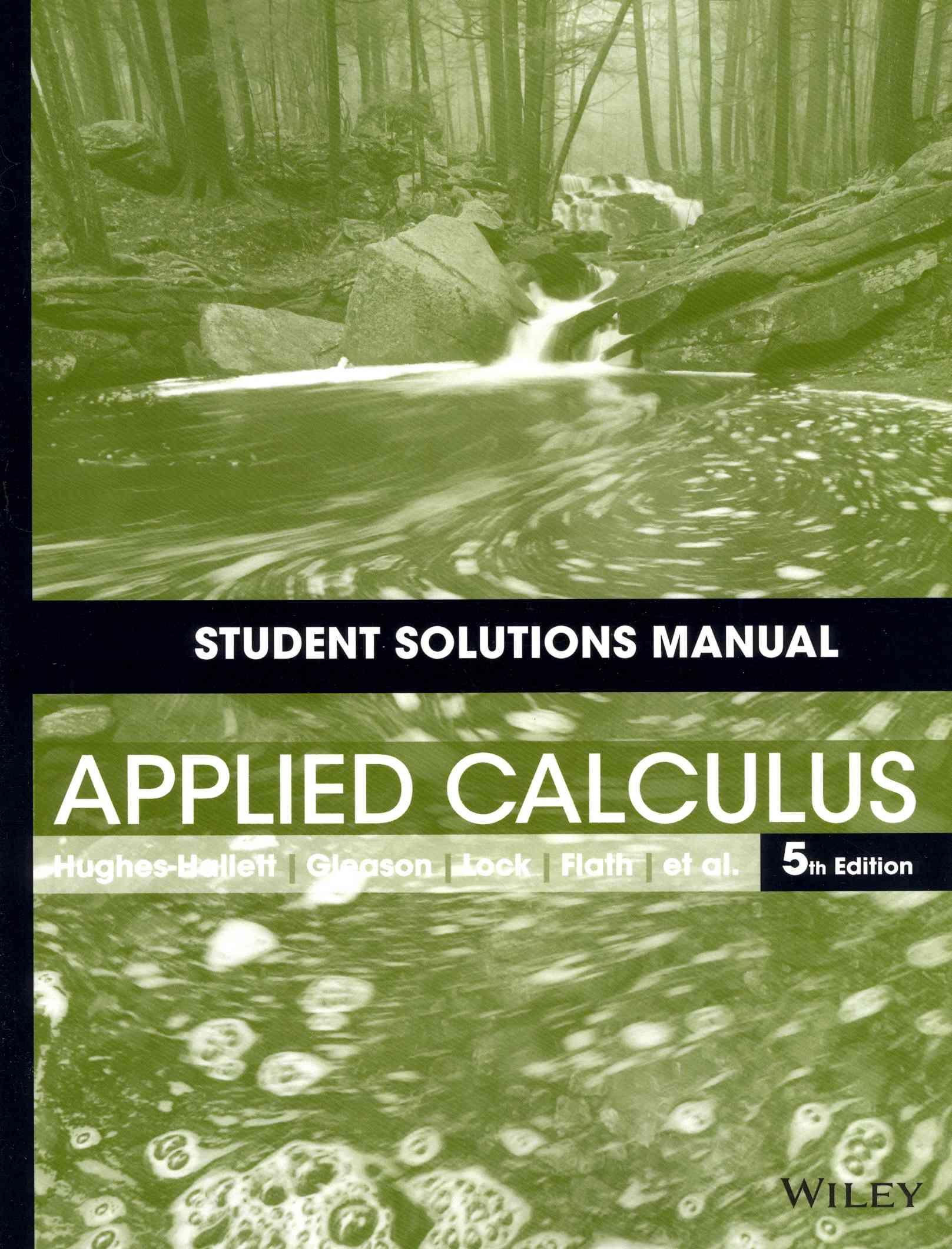 Applied Calculus By Hughes-Hallett, Deborah/ Lock, Patti Frazer/ Gleason, Andrew M./ Flath, Daniel E./ Gordon, Sheldon P.