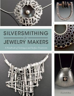 Silversmithing for Jewelry Makers By Bone, Elizabeth